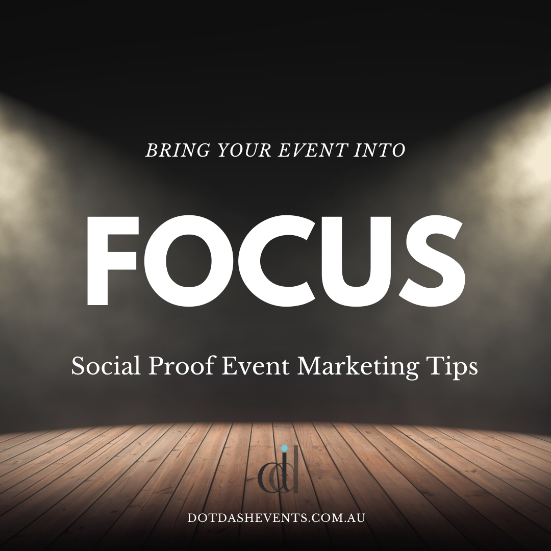 Bring your Event into Focus:  Social Proof Event Marketing Tips