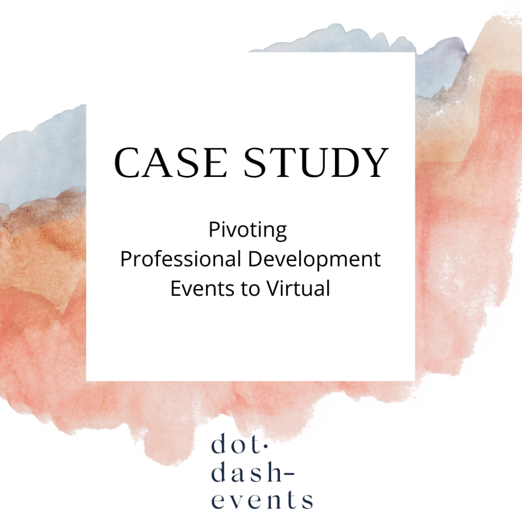 Case Study: Pivoting Professional Development Events to Virtual