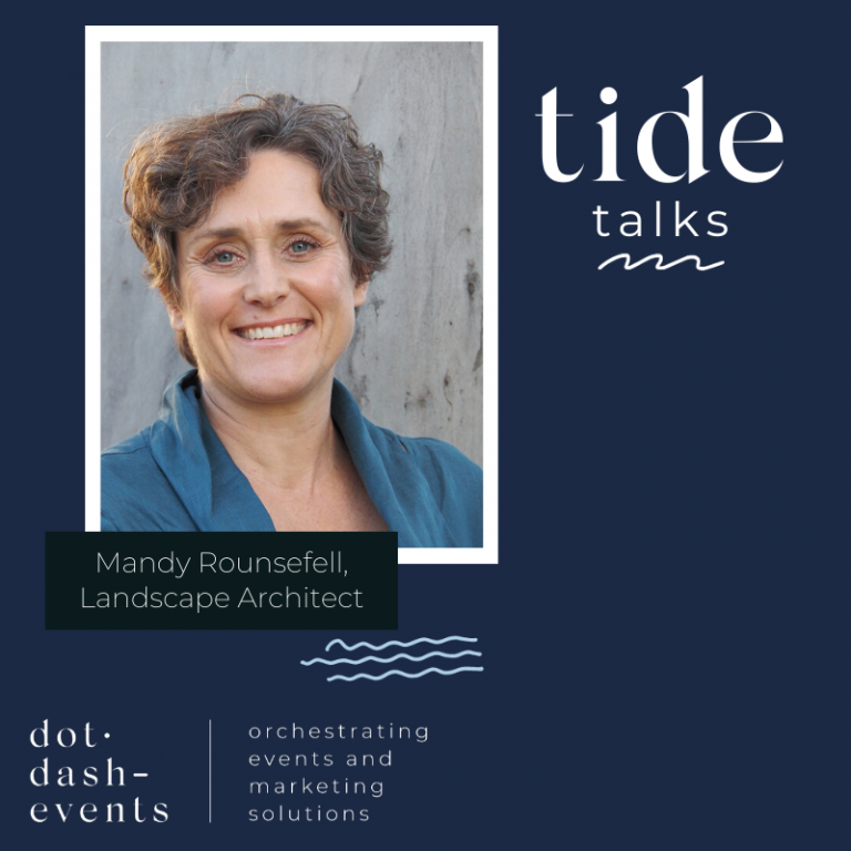 Tide Talks: Mandy Rounsefell, Landscape Architect – Rounsefell Design