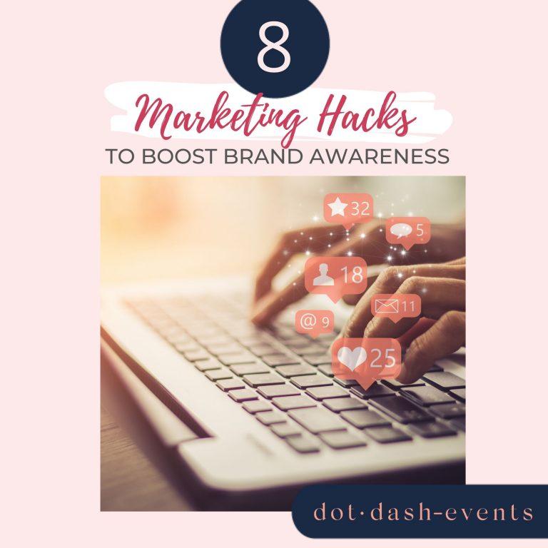 8 Marketing Hacks To Boost Brand Awareness